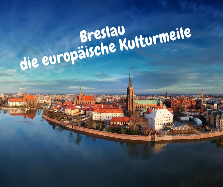 Breslau - die europäische Kulturmeile vom 28.10.-31.10.2021