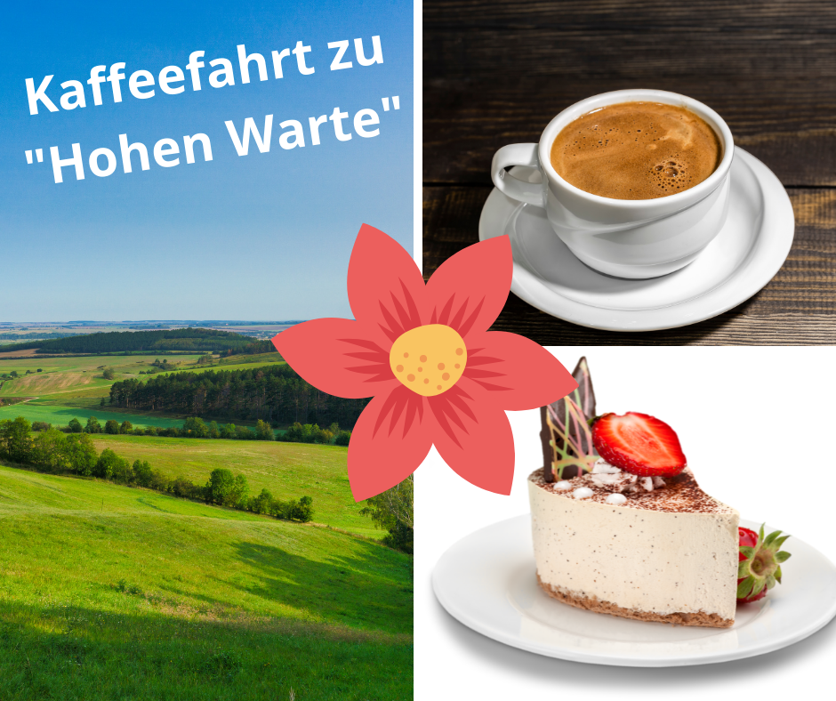 "Kaffeefahrt zur ""Hohen Warte"" am 23.09.2021"