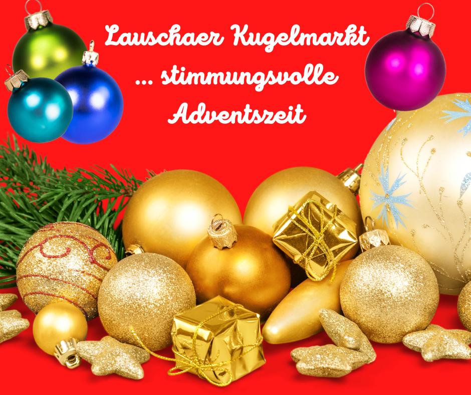 Lauschaer Kugelmarkt - Stimmungsvolldie Adventszeit genießen! am 28.11.2021